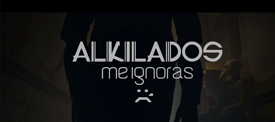 Alkilados – Me Ignoras (1080p) (Single)