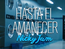 Nicky Jam – Hasta el Amanecer (1080p) (Video Version)